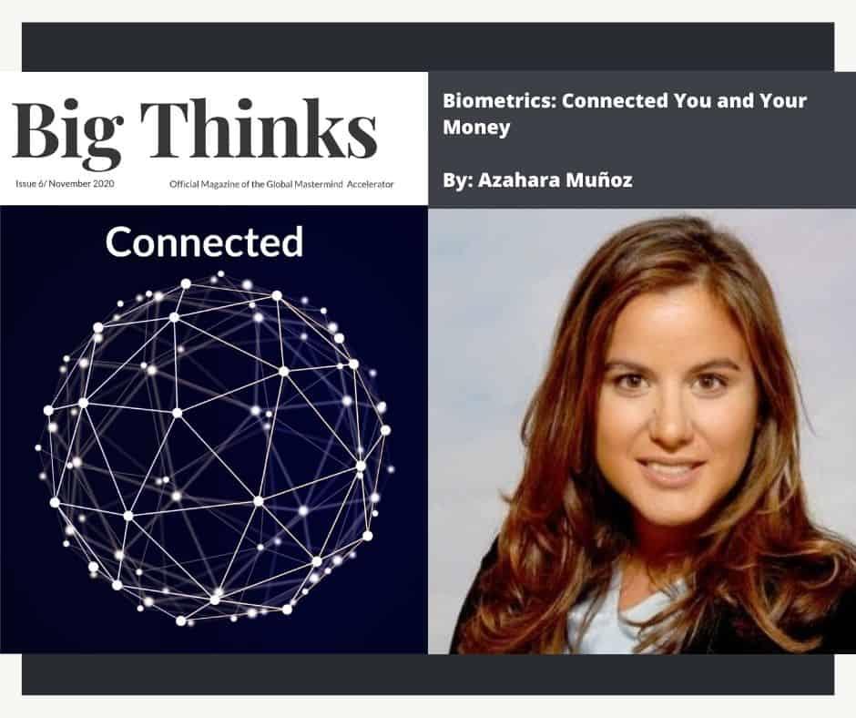 Big Thinks November 2020 Biometrics: Connected You and Your Money by Azahara Munoz