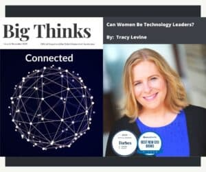 Big Thinks November 2020 Can Women Be Technology Leaders by Tracy Levine Forbes Coaches Council and CEO Advantage Talent Inc