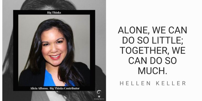 "Big Thinks Contributor Alicia Alfonso and Helen Keller quote, ""Alone, we can do so little; together, we can do so much."""