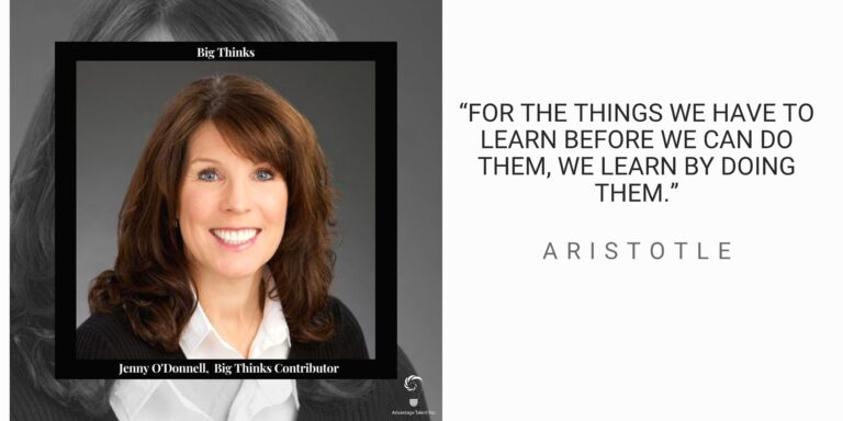 """Jenny O'Donnell Big Thinks Contributor and Aristotle quote, """"For the things we have to learn before we can do them, we learn by doing them."""""""