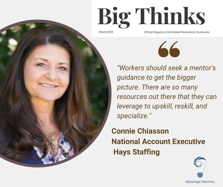 """Connie Chiasson National Account Executive Hays Staffing says, """"Workers should seek a mentor's guidance to get the bigger picture. There are so many resources out there that they can leverage to upskill, reskill, and specialize."""""""